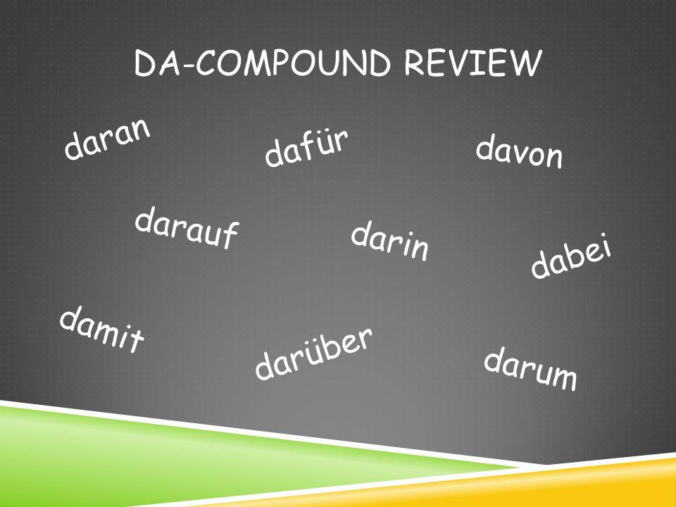 Da-Compound Review daran dafür davon darauf darin dabei damit darüber darum