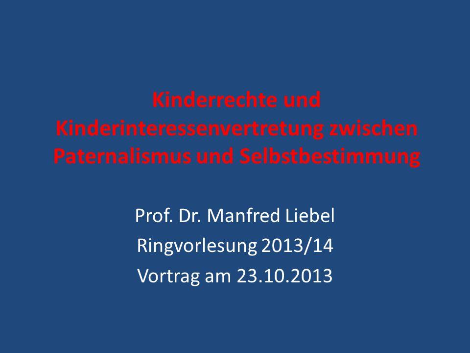 Prof. Dr. Manfred Liebel Ringvorlesung 2013/14 Vortrag am 23.10.2013