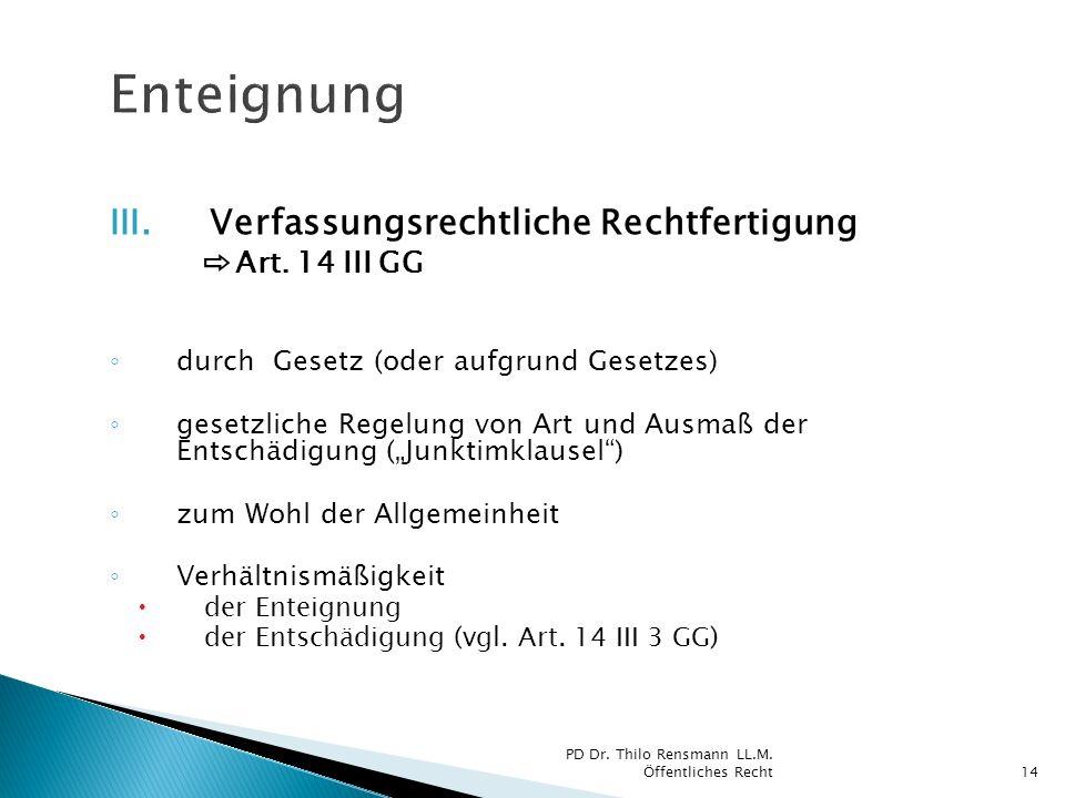 Enteignung Verfassungsrechtliche Rechtfertigung ⇨Art. 14 III GG