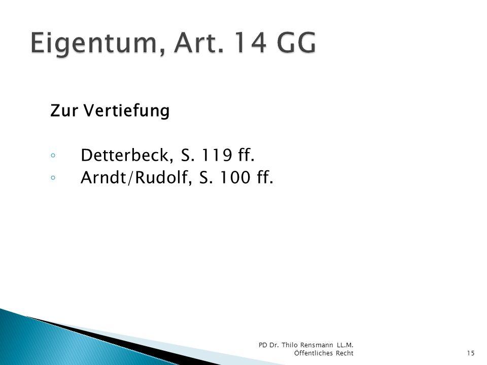 Eigentum, Art. 14 GG Zur Vertiefung Detterbeck, S. 119 ff.