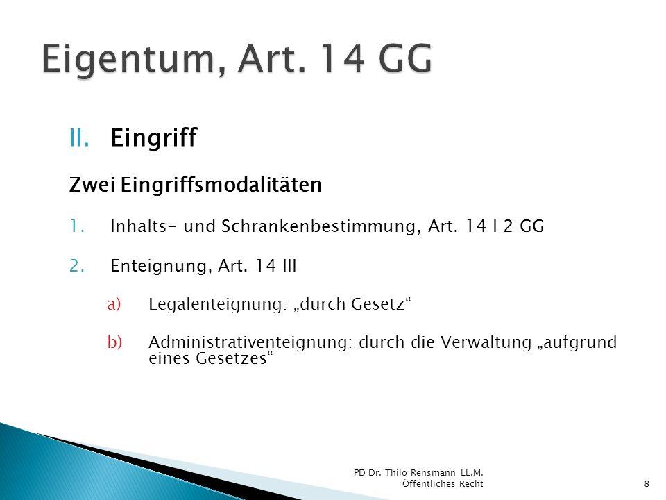 Eigentum, Art. 14 GG Eingriff Zwei Eingriffsmodalitäten