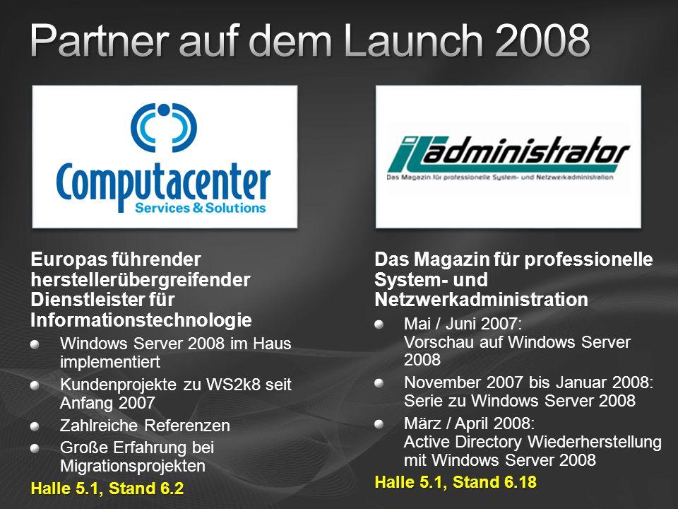 Partner auf dem Launch 2008 Europas führender herstellerübergreifender Dienstleister für Informationstechnologie.