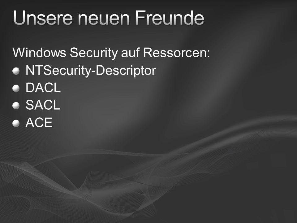 Unsere neuen Freunde Windows Security auf Ressorcen: