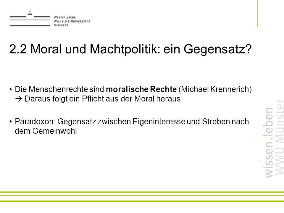2.2 Moral und Machtpolitik: ein Gegensatz