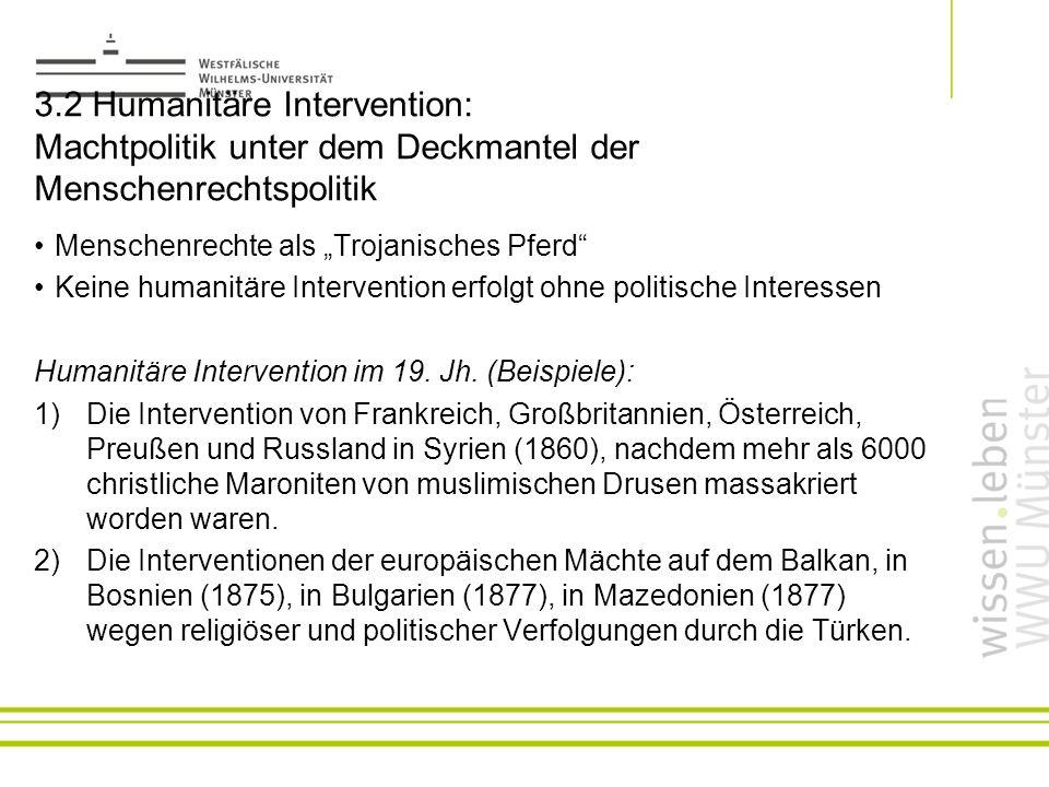 3.2 Humanitäre Intervention: Machtpolitik unter dem Deckmantel der Menschenrechtspolitik