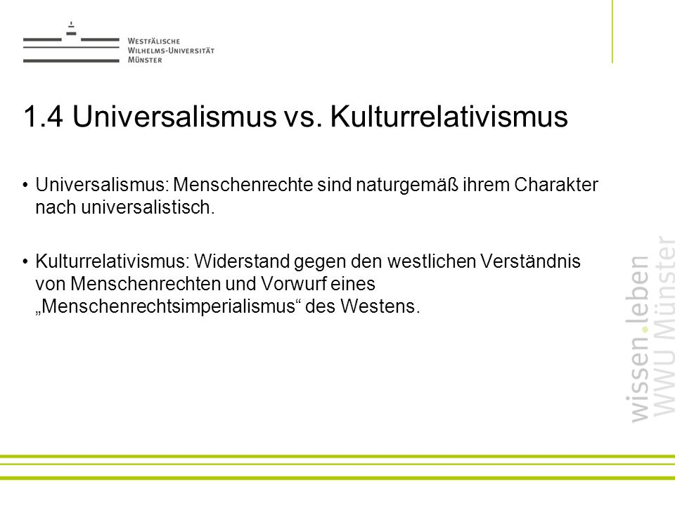 1.4 Universalismus vs. Kulturrelativismus