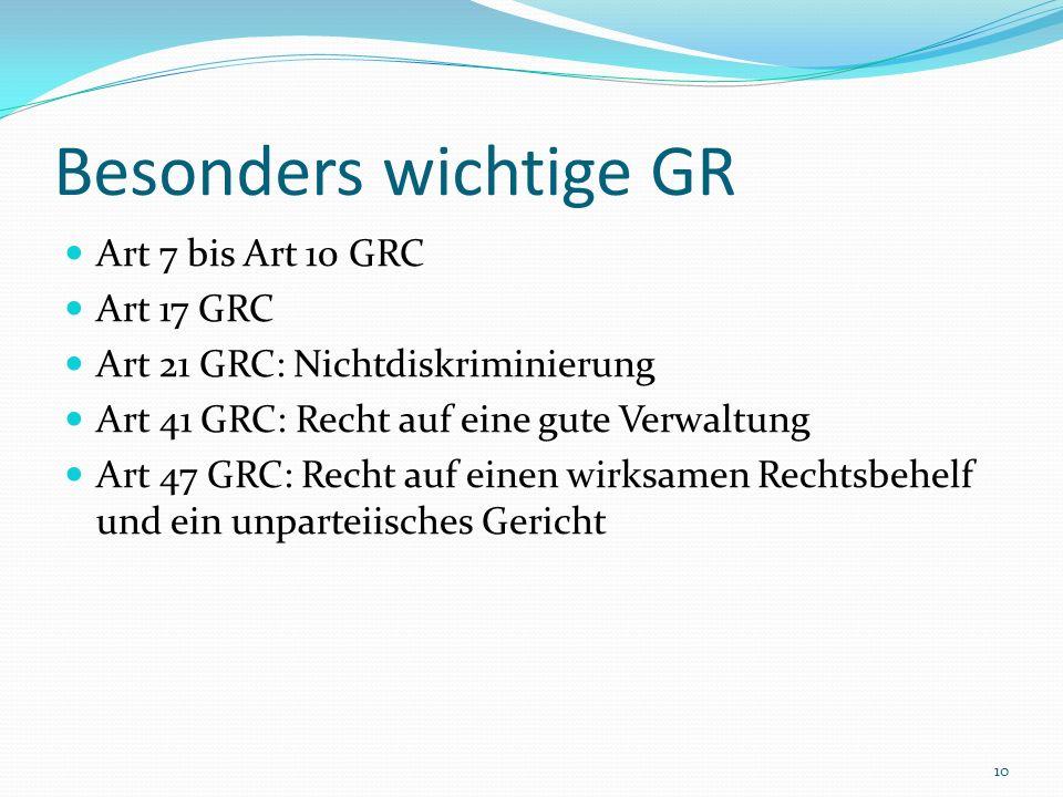 Besonders wichtige GR Art 7 bis Art 10 GRC Art 17 GRC