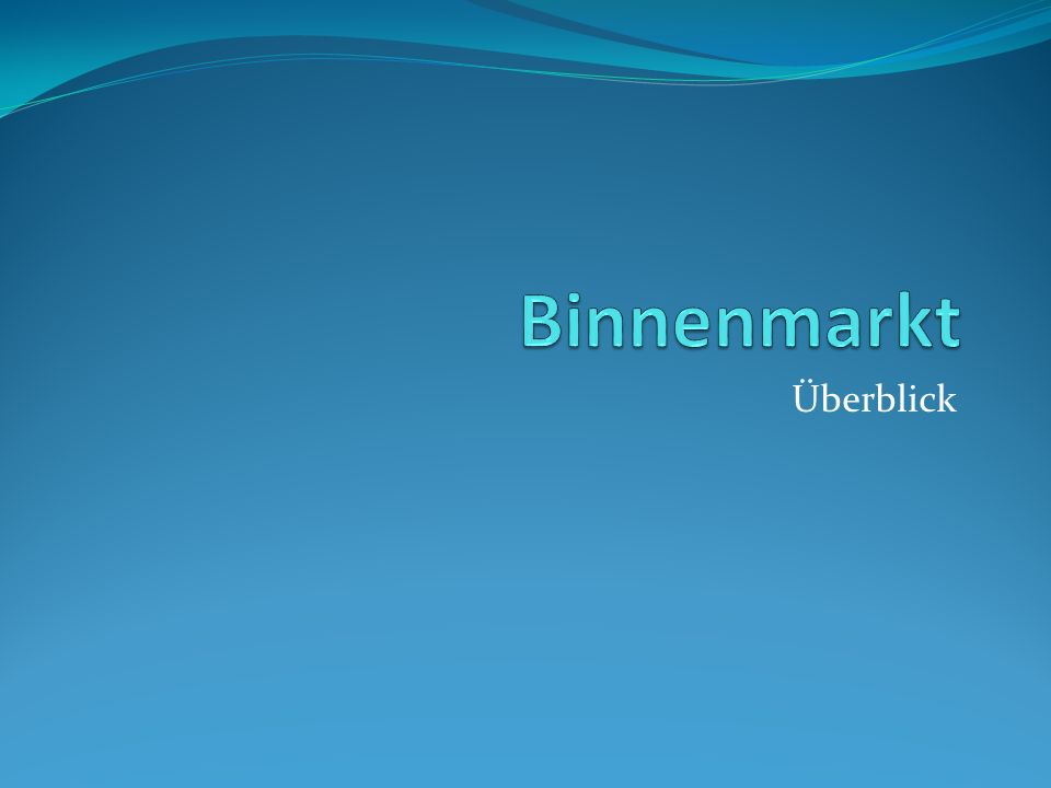 Binnenmarkt Überblick