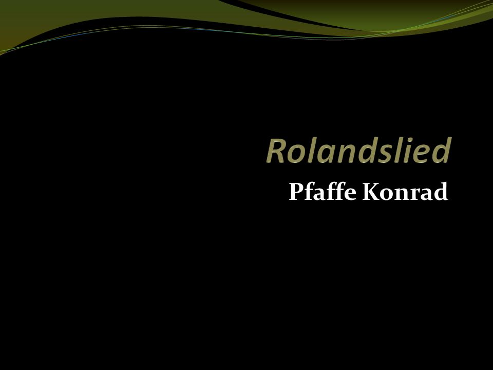 Rolandslied Pfaffe Konrad