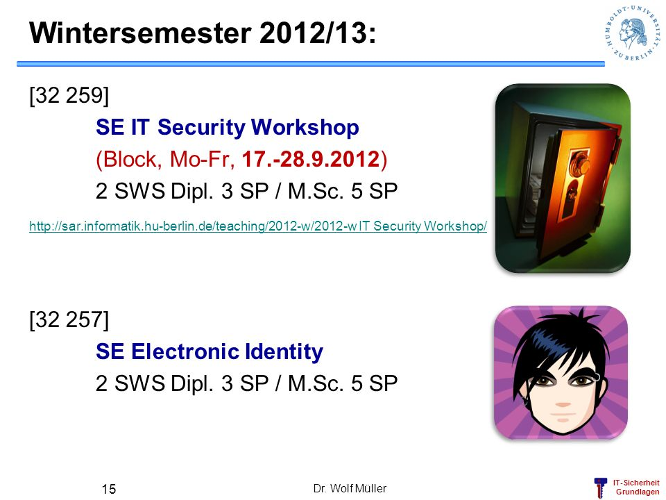 Wintersemester 2012/13: [32 259] SE IT Security Workshop