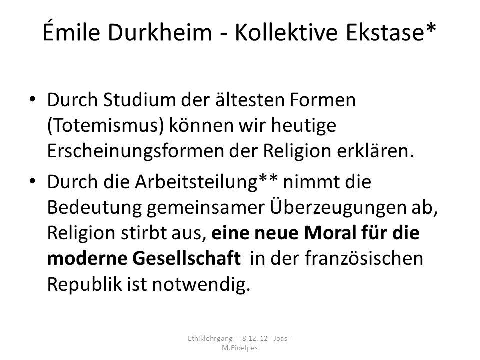 Émile Durkheim - Kollektive Ekstase*