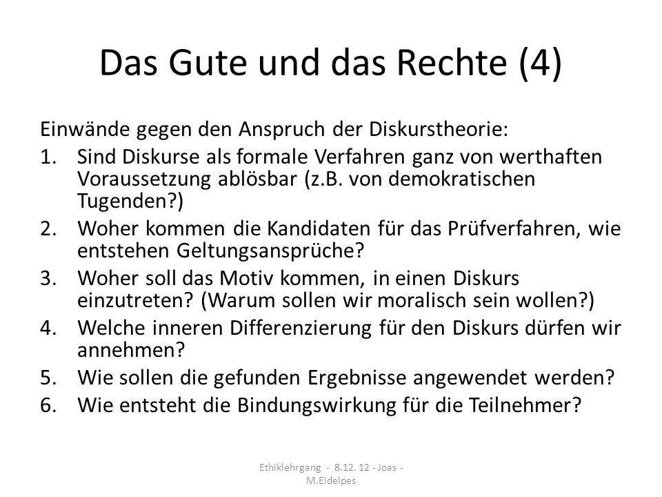 Das Gute und das Rechte (4)