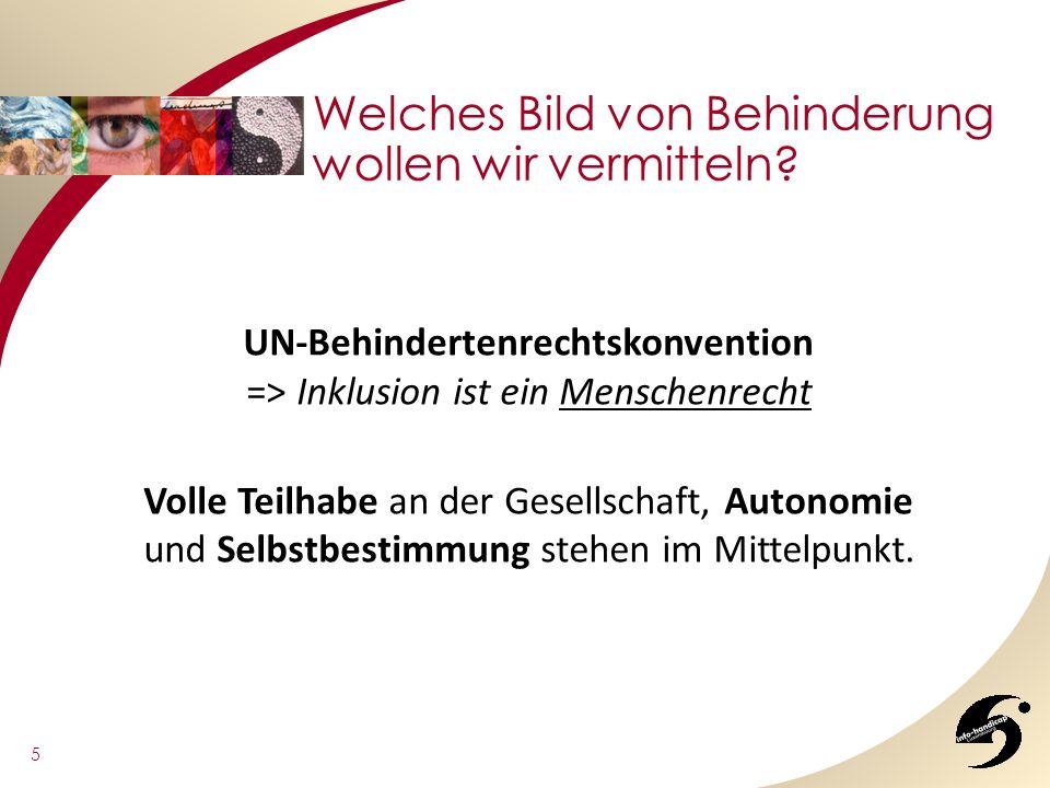 UN-Behindertenrechtskonvention => Inklusion ist ein Menschenrecht