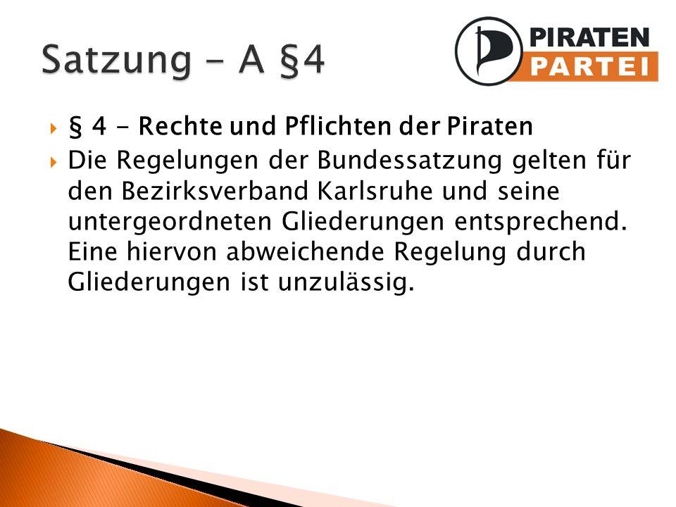 Satzung - A §4 § 4 - Rechte und Pflichten der Piraten