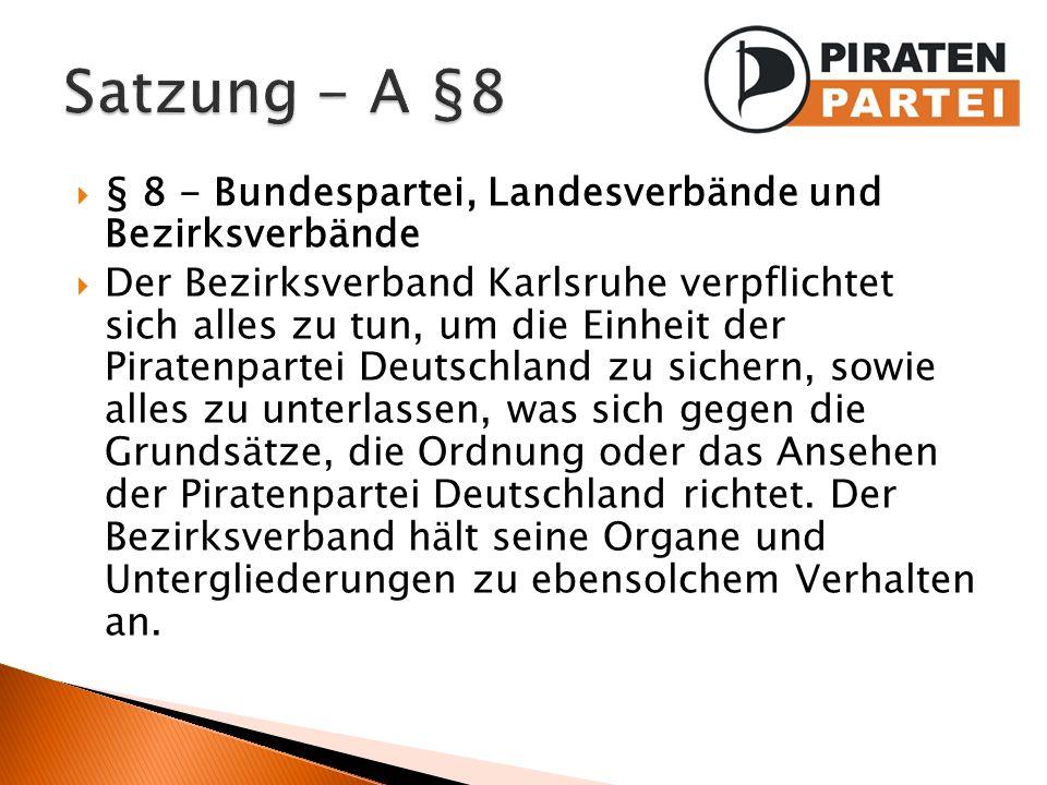 Satzung - A §8 § 8 - Bundespartei, Landesverbände und Bezirksverbände