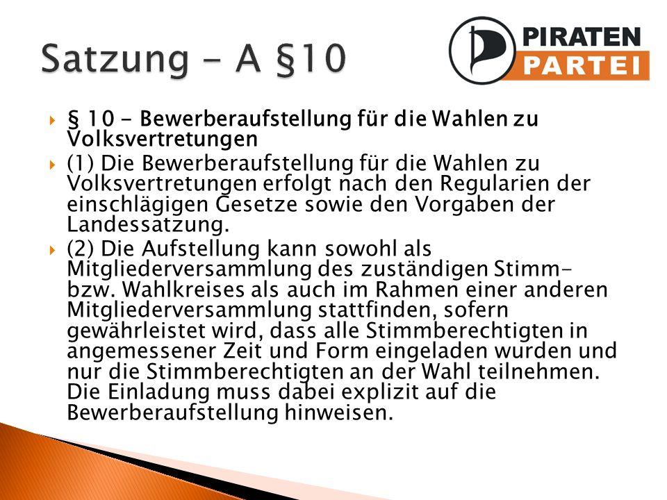 Satzung - A §10 § 10 - Bewerberaufstellung für die Wahlen zu Volksvertretungen.