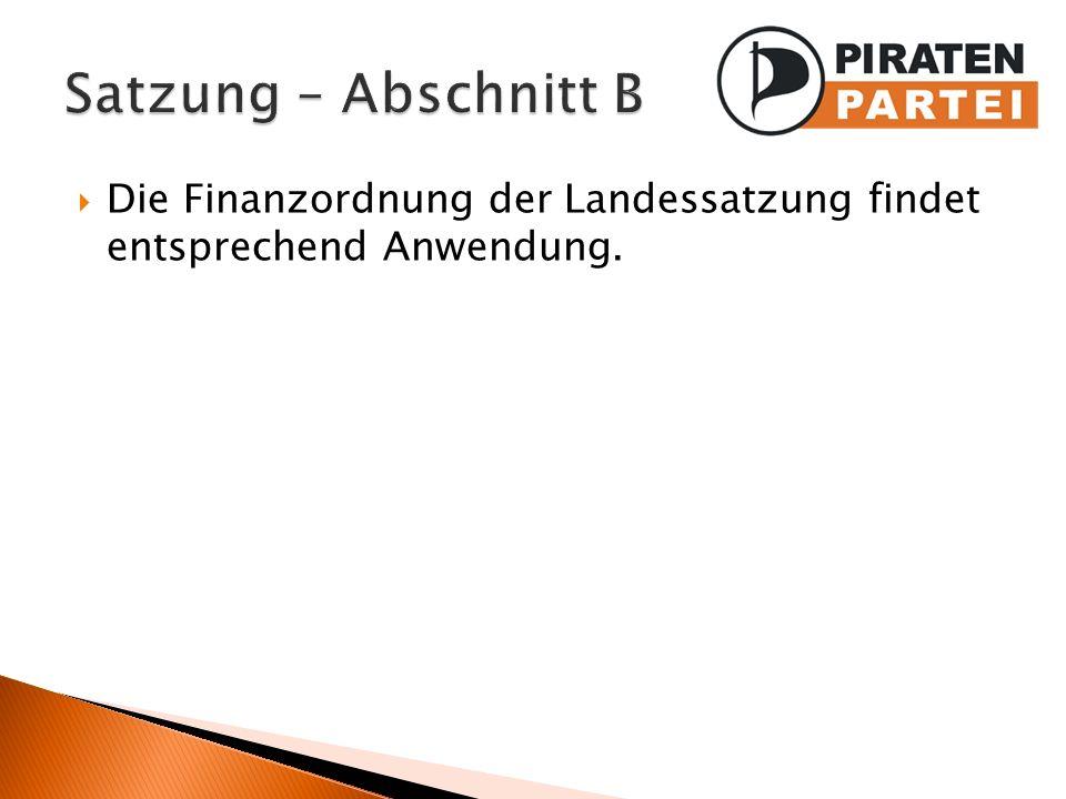 Satzung – Abschnitt B Die Finanzordnung der Landessatzung findet entsprechend Anwendung.
