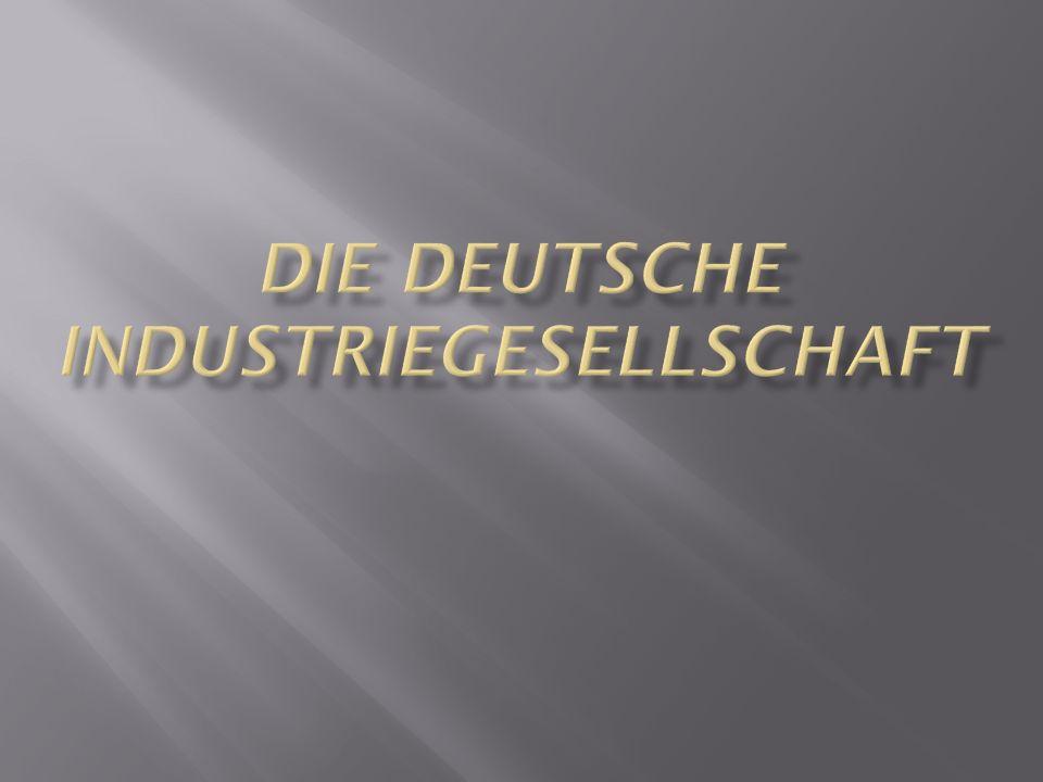 Die Deutsche industriegesellschaft