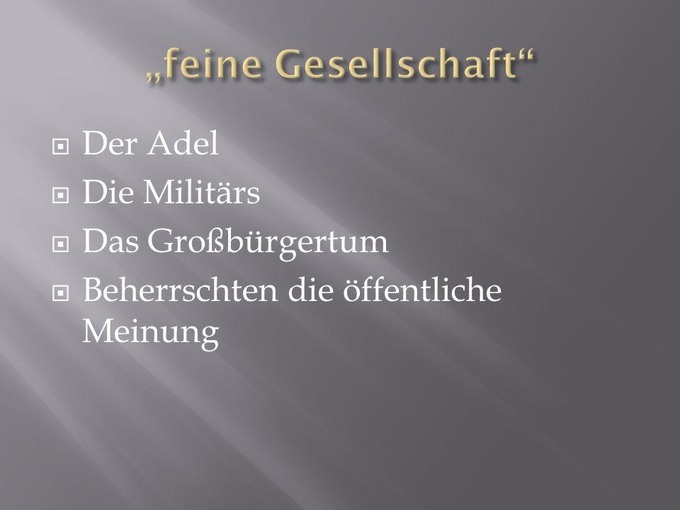 """""""feine Gesellschaft Der Adel Die Militärs Das Großbürgertum"""