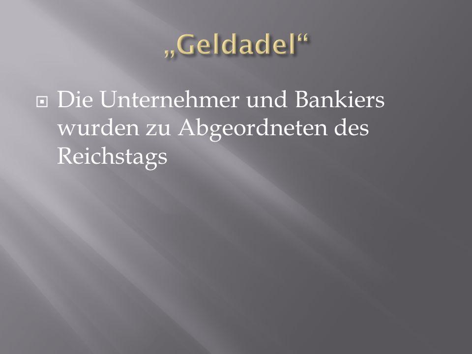 """""""Geldadel Die Unternehmer und Bankiers wurden zu Abgeordneten des Reichstags"""