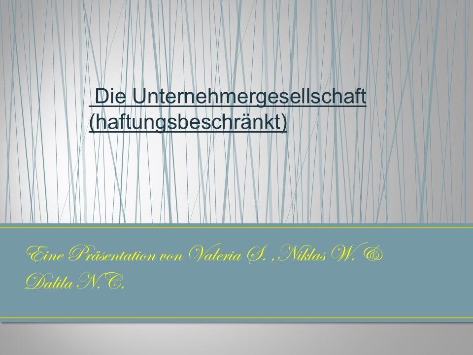 Eine Präsentation von Valeria S. ,Niklas W. & Dalila N.C.