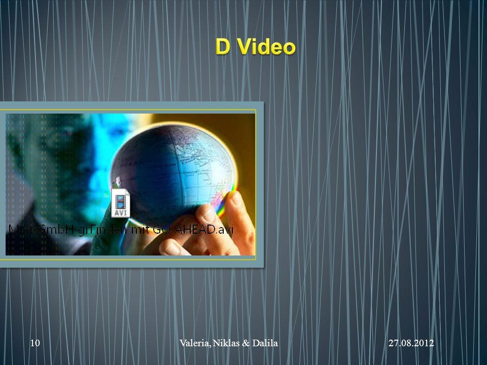 D Video 10 Valeria, Niklas & Dalila 27.08.2012.