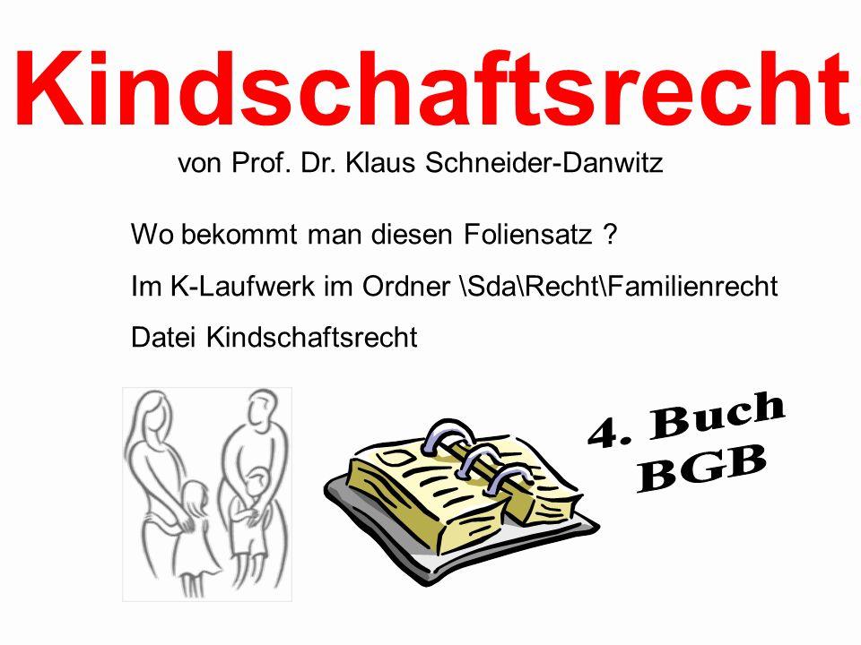 Kindschaftsrecht 4. Buch BGB von Prof. Dr. Klaus Schneider-Danwitz