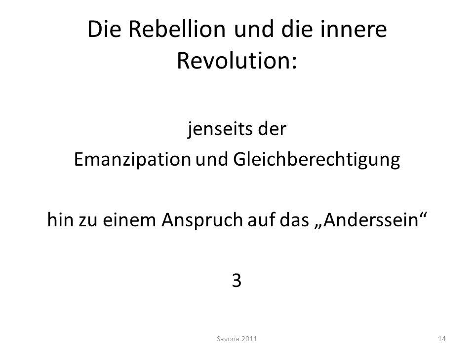 Die Rebellion und die innere Revolution: