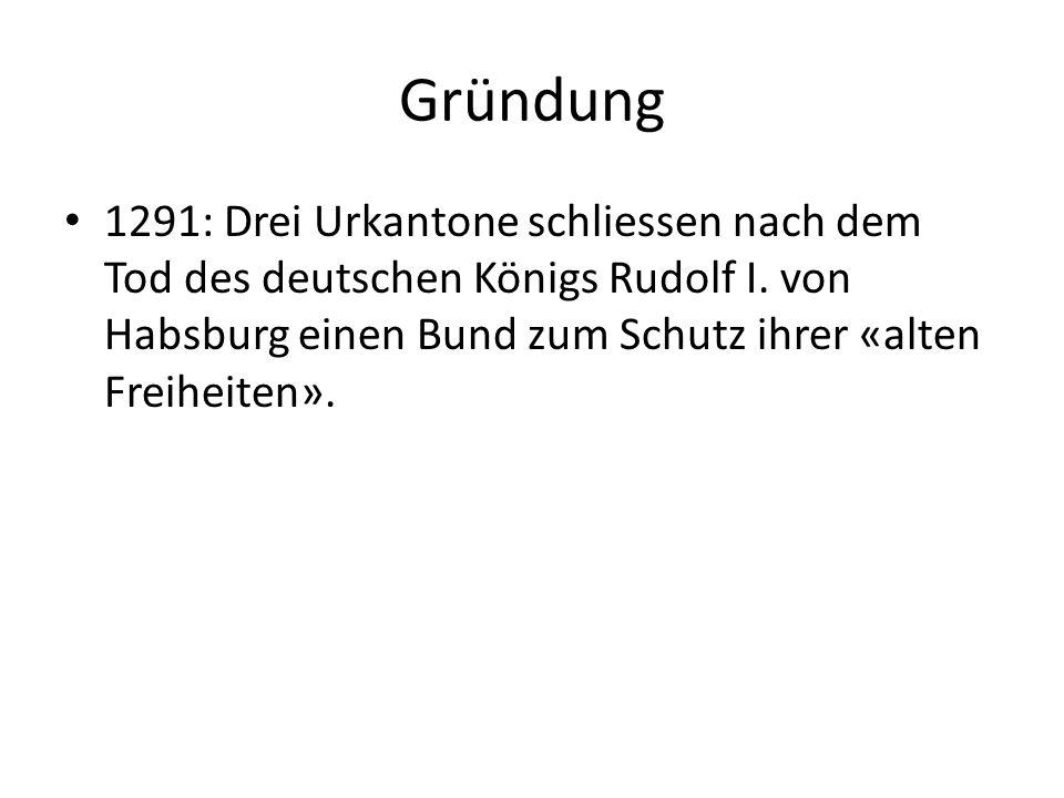 Gründung 1291: Drei Urkantone schliessen nach dem Tod des deutschen Königs Rudolf I.