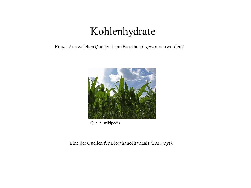 Frage: Aus welchen Quellen kann Bioethanol gewonnen werden