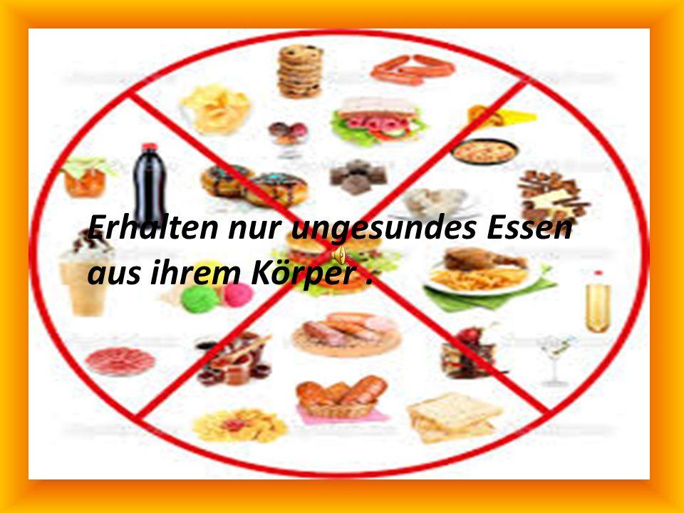 Erhalten nur ungesundes Essen aus ihrem Körper .
