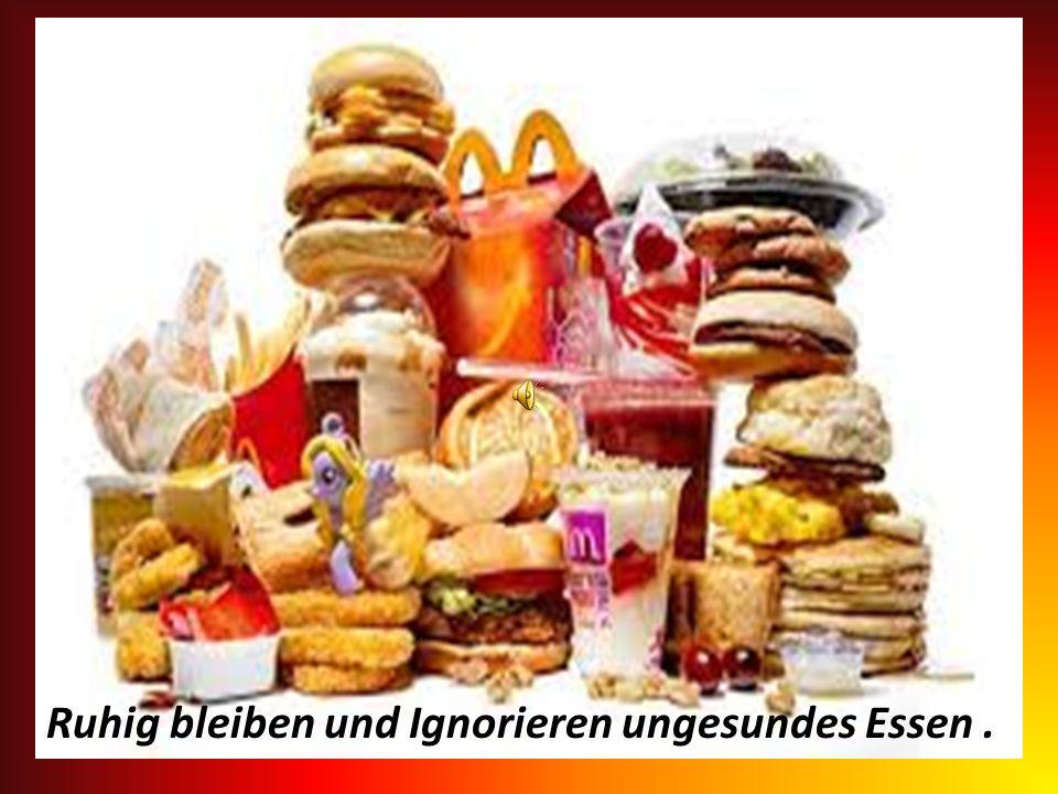 Ruhig bleiben und Ignorieren ungesundes Essen .