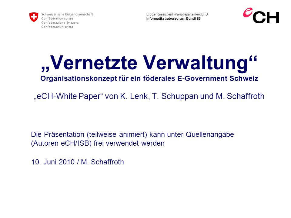 """""""Vernetzte Verwaltung Organisationskonzept für ein föderales E-Government Schweiz """"eCH-White Paper von K. Lenk, T. Schuppan und M. Schaffroth"""