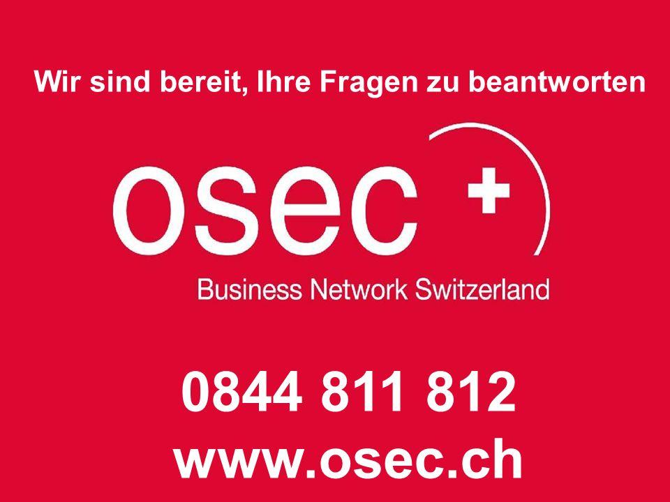 0844 811 812 www.osec.ch Wir sind bereit, Ihre Fragen zu beantworten 8