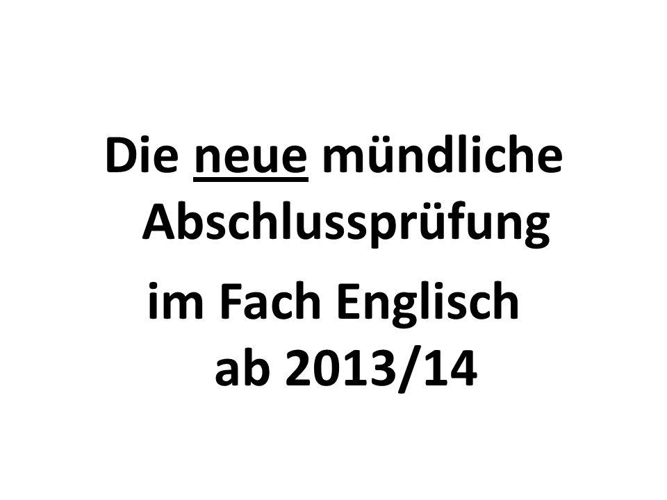 Die neue mündliche Abschlussprüfung im Fach Englisch ab 2013/14