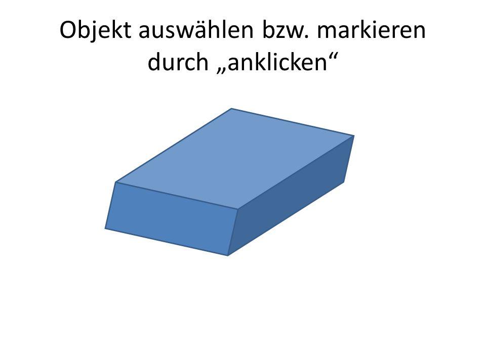 """Objekt auswählen bzw. markieren durch """"anklicken"""