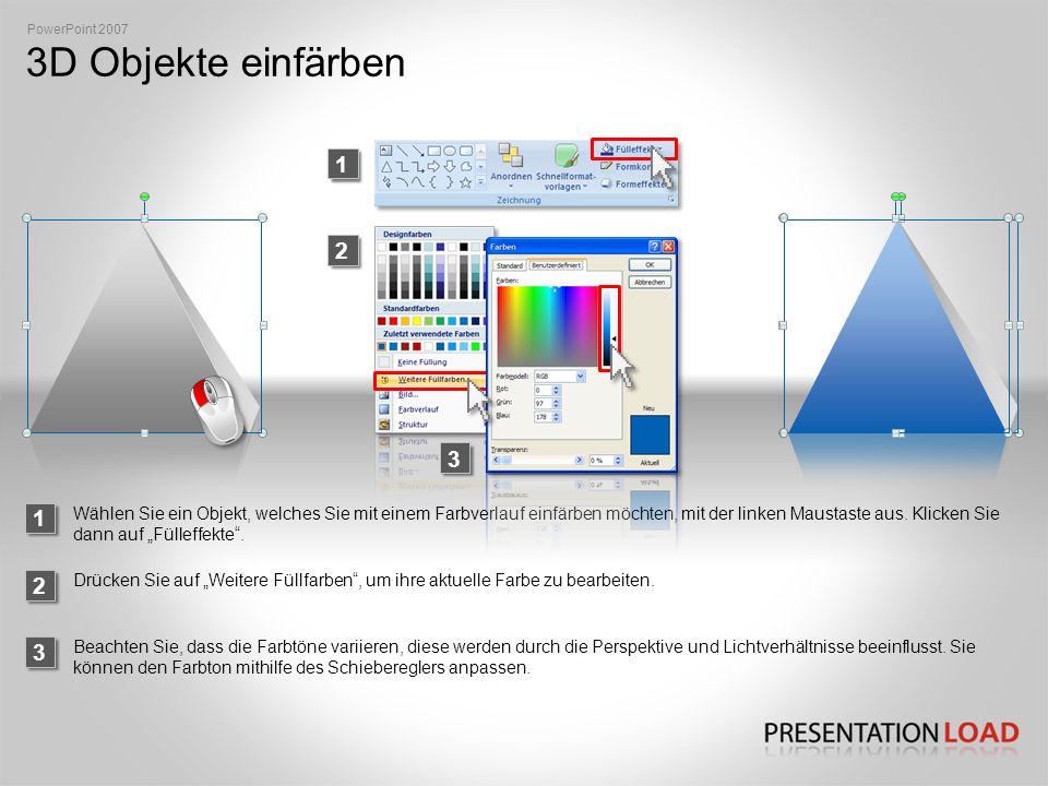 PowerPoint 2007 3D Objekte einfärben. 1. 2. 3. 1.