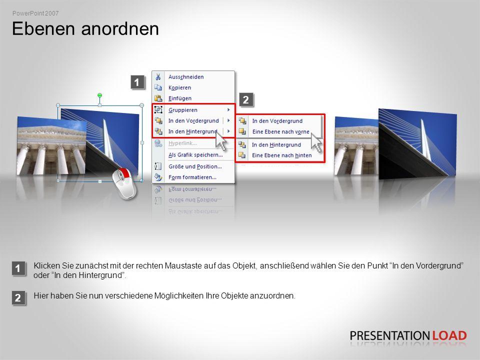 PowerPoint 2007 Ebenen anordnen. 1. 2. 1.