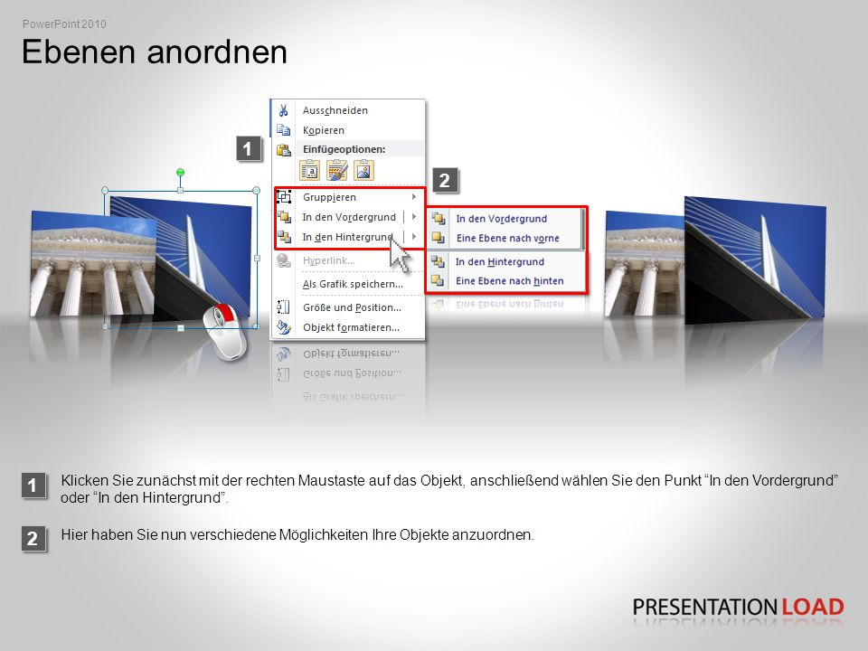 PowerPoint 2010 Ebenen anordnen. 1. 2. 1.