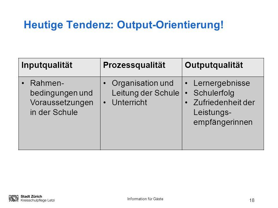 Heutige Tendenz: Output-Orientierung!