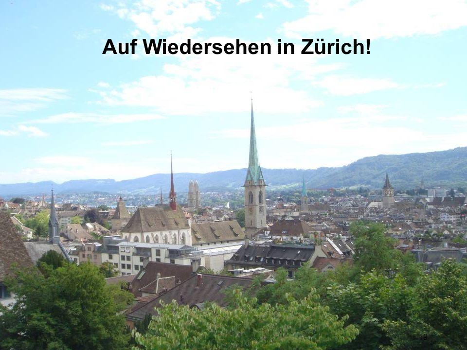 Auf Wiedersehen in Zürich!