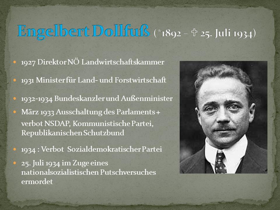 Engelbert Dollfuß (*1892 –  25. Juli 1934)
