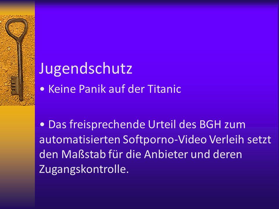 Jugendschutz Keine Panik auf der Titanic