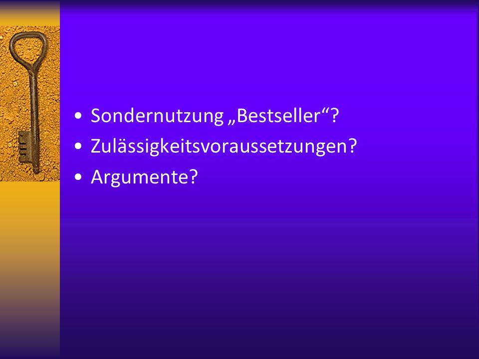 """Sondernutzung """"Bestseller Zulässigkeitsvoraussetzungen Argumente"""