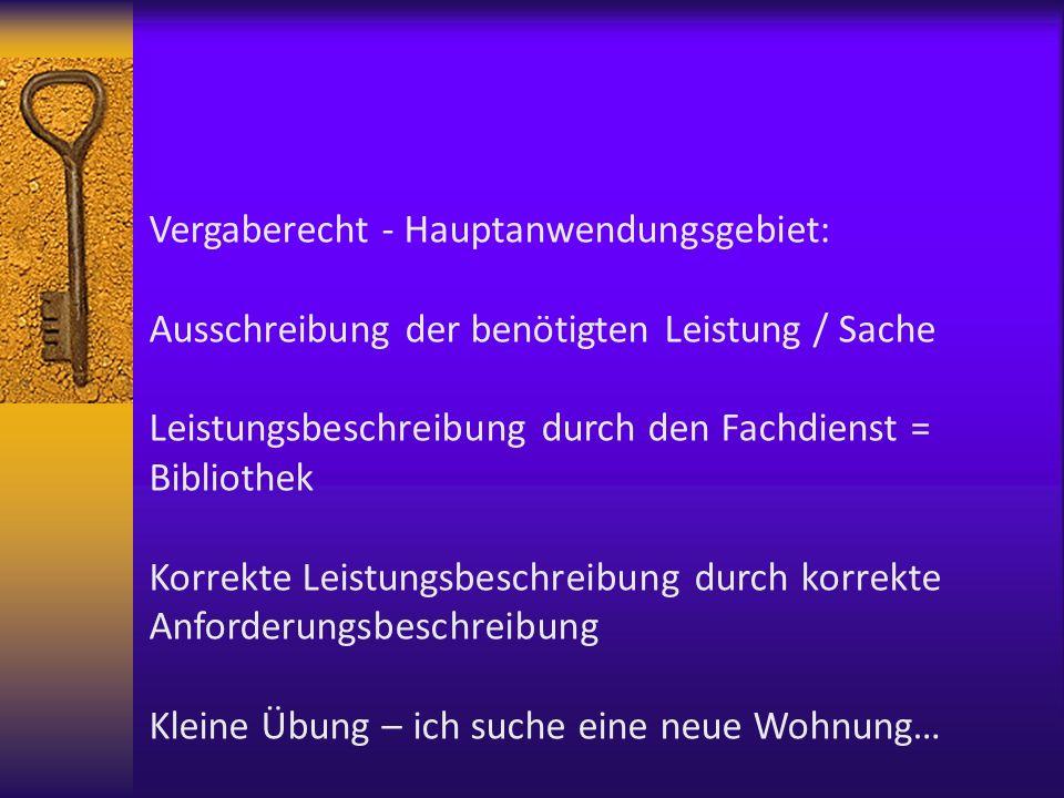 Vergaberecht - Hauptanwendungsgebiet: