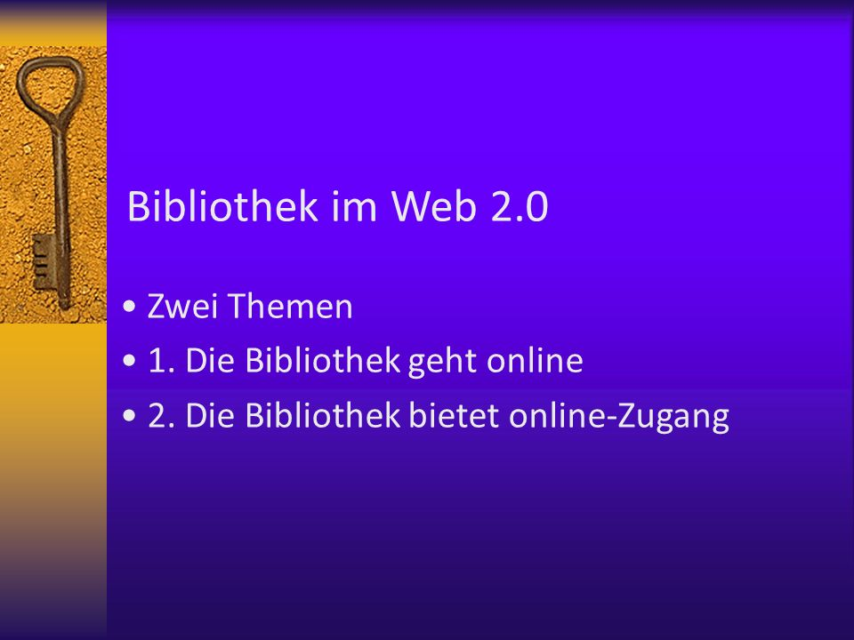 1. Die Bibliothek geht online 2. Die Bibliothek bietet online-Zugang