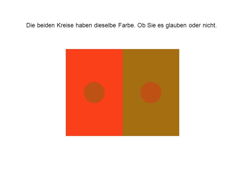 Die beiden Kreise haben dieselbe Farbe. Ob Sie es glauben oder nicht.