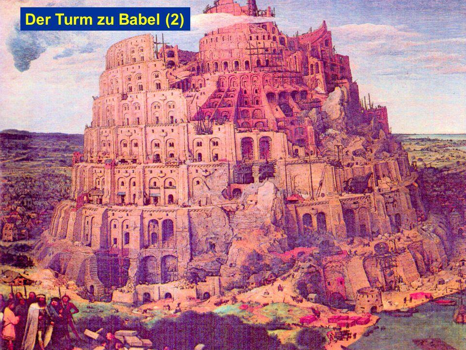 Der Turm zu Babel (2) Der Turm zu Babel