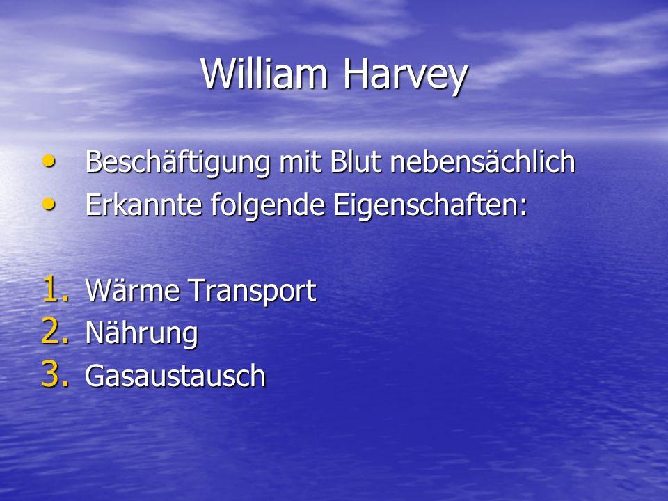 William Harvey Beschäftigung mit Blut nebensächlich