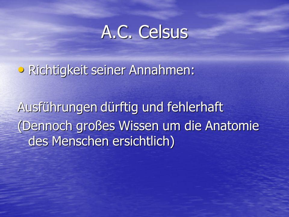 A.C. Celsus Richtigkeit seiner Annahmen: